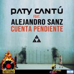 "PATY CANTÚ feat. ALEJANDRO SANZ ""CUENTA PENDIENTE"" debuts as #1 Hot Song in Argentina and Mexico!"