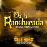 """Los Austeros de Durango Lanzan Disco en Vivo: """"Pa'La Rancherada"""" con Tololoche"""